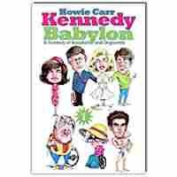 Kennedy Babylon: A Century of Scandal and Depravity