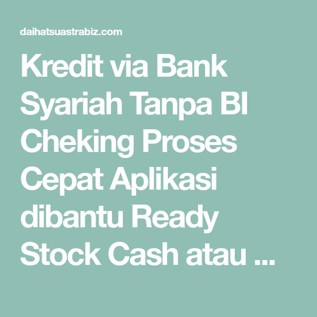 Kredit Via Bank Syariah Tanpa Bi Cheking Proses Cepat Aplikasi Dibantu Ready Stock Cash Atau Kredit Terima Tukar Tambah Mobil Lama Den Daihatsu Mobil Aplikasi