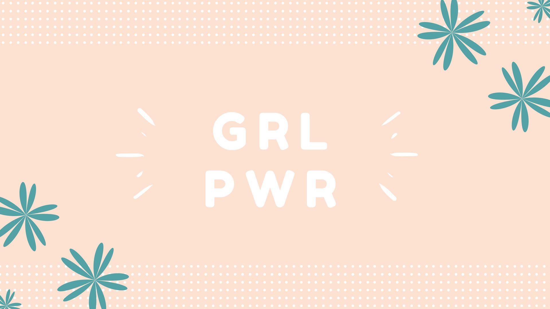 Grl Pwr Girl Power Pc Desktop Wallpaper Feminist Papel De Parede Do Notebook Plano De Fundo Pc Fundos Para Pc