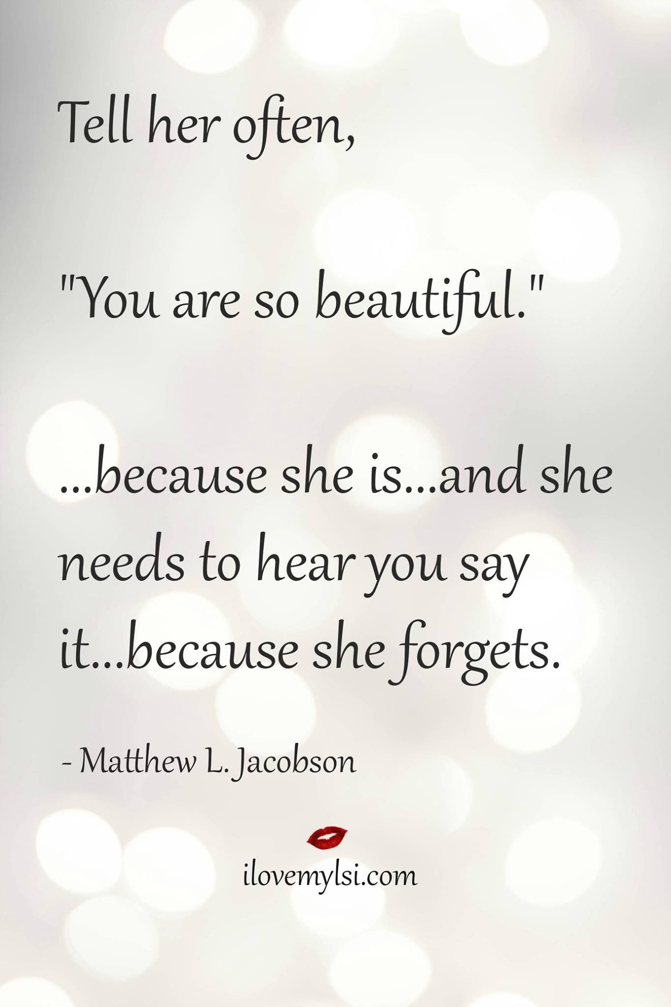 Tell her often  She is beautiful quotes, Beautiful quotes