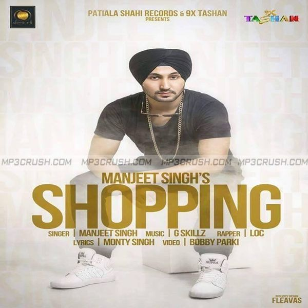 New Punjabi Song By 9x tashan And Patiala Shahi records Download Shopping  Manjeet Singh Mp3 Song