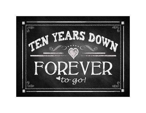 Printable 10th Anniversary Sign Ten Years Down Forever To Etsy Anniversary Sign Diy Anniversary Gift 10th Anniversary Quote