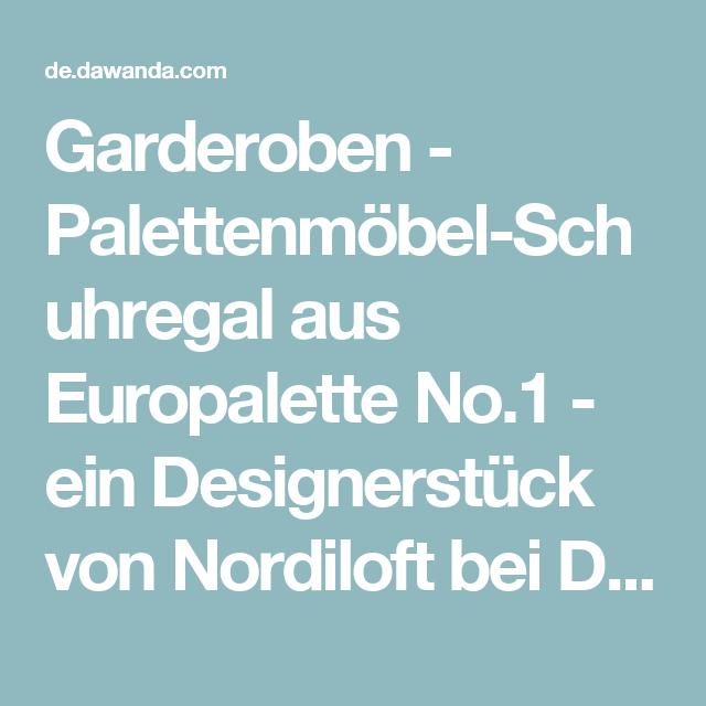 Garderoben - Palettenmöbel-Schuhregal aus Europalette No.1 - ein Designerstück von Nordiloft bei DaWanda