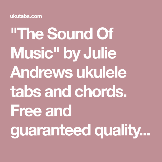 The Sound Of Music By Julie Andrews Ukulele Tabs And Chords Free