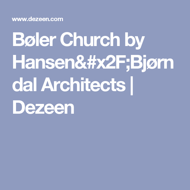 Bøler Church by Hansen/Bjørndal Architects | Dezeen