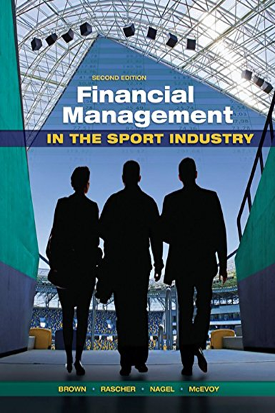 Financial Management In The Sport Industry By Brown T Matthew Routledge Financial Management Management Sport Management
