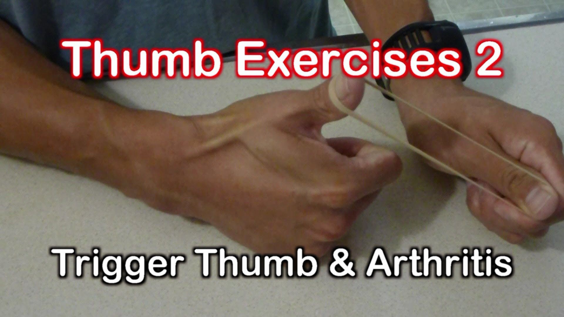 Thumb Exercises for Trigger Thumb & Arthritis Exercises - WATCH ...