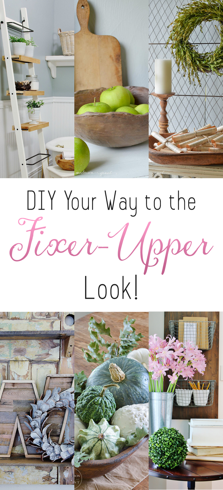 DIY Your Way to the Fixer-Upper Look | Farmhouse style, Decorating ...