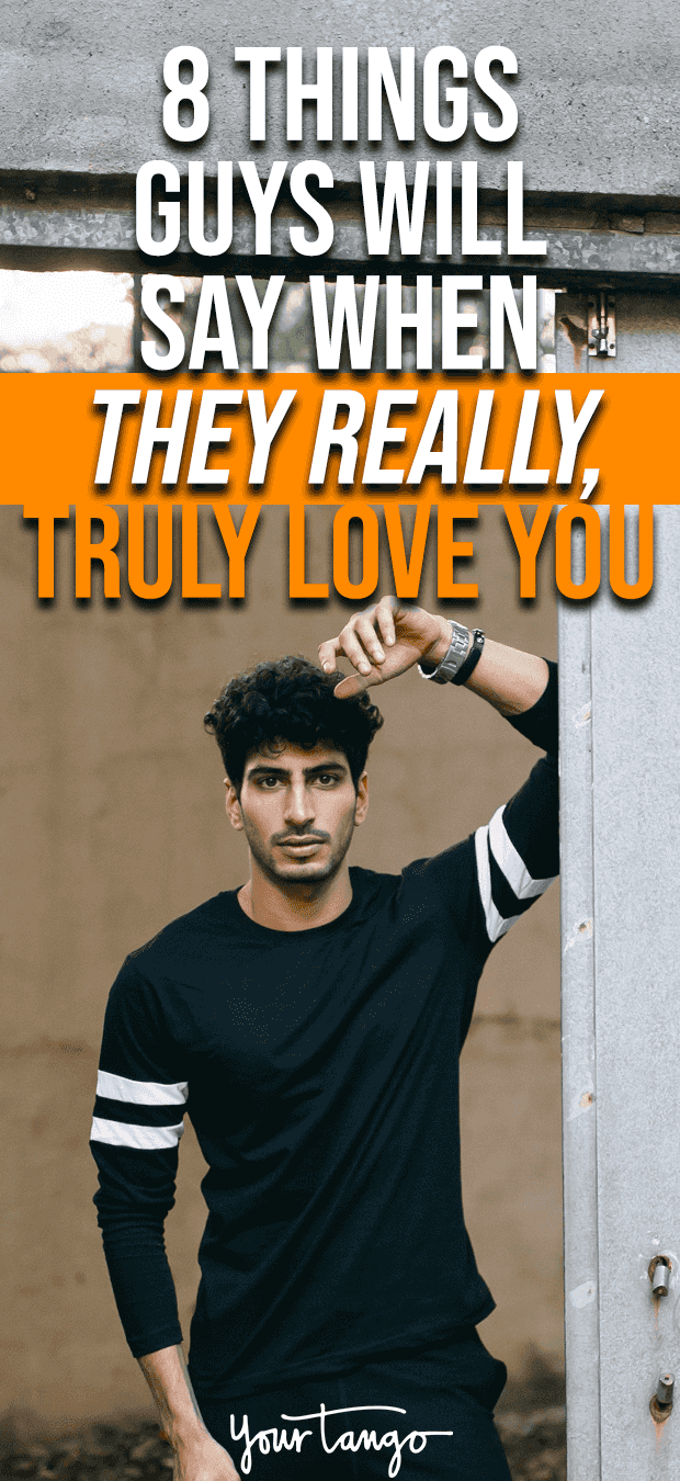 8 Things Guys Will Say When They Really, Truly Love You