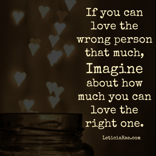 Imagine about how much you can love the right one.