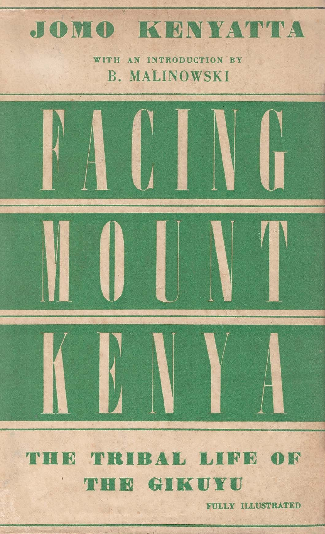 Facing mount kenya jomo kenyatta 1953 jomo kenyatta facing mount kenya the tribal life of the gikuyu by jomo kenyatta with an introduction by b fandeluxe Images