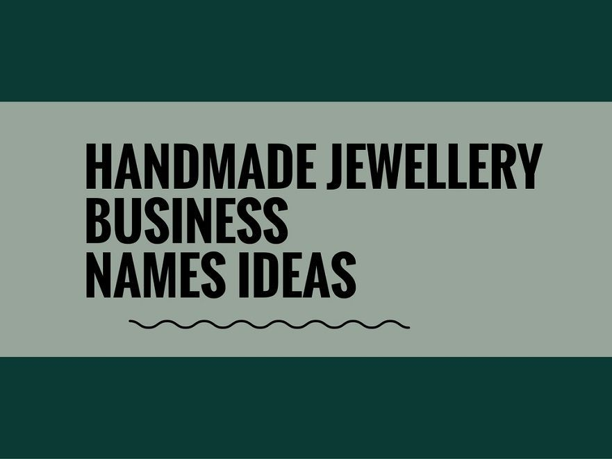 Many People Enjoy Wearing Handmade Jewelry You Can Turn Your Little Craft Hobby Into A Home Based Business Venture Choosing Creative Company Name