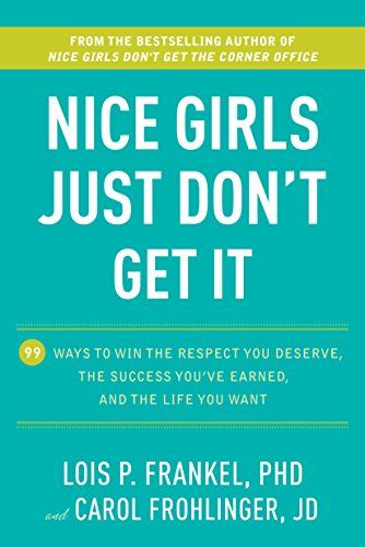 Nice Girls Just Don't Get It: 99 Ways to Win the Respect You Deserve, the Success You've Earned, and the Life You Want by Lois P. Frankel http://www.amazon.com/dp/B004C43F2A/ref=cm_sw_r_pi_dp_rKNxwb0MCTME5