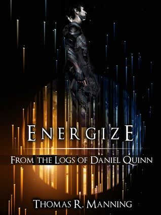Energize (From the Logs of Daniel Quinn)