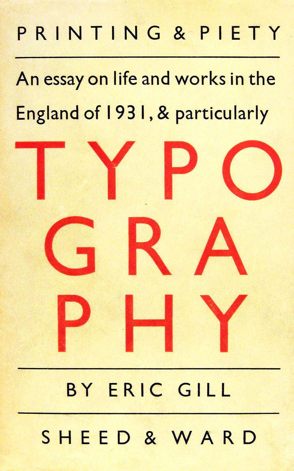 """""""ESSAY ON TYPOGRAPHY"""". ERIC GILL. 1931. Tipografía propia Joanna. Gill describe sus puntos de vista en tipografía y sobre el humanismo en plena era industrial."""