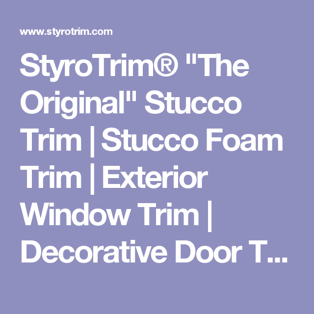 "Exterior Stucco Trim styrotrim® ""the original"" stucco trim 