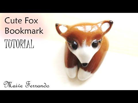 Polymer Clay Cute Vixen/Fox Bookmark Tutorial - YouTube
