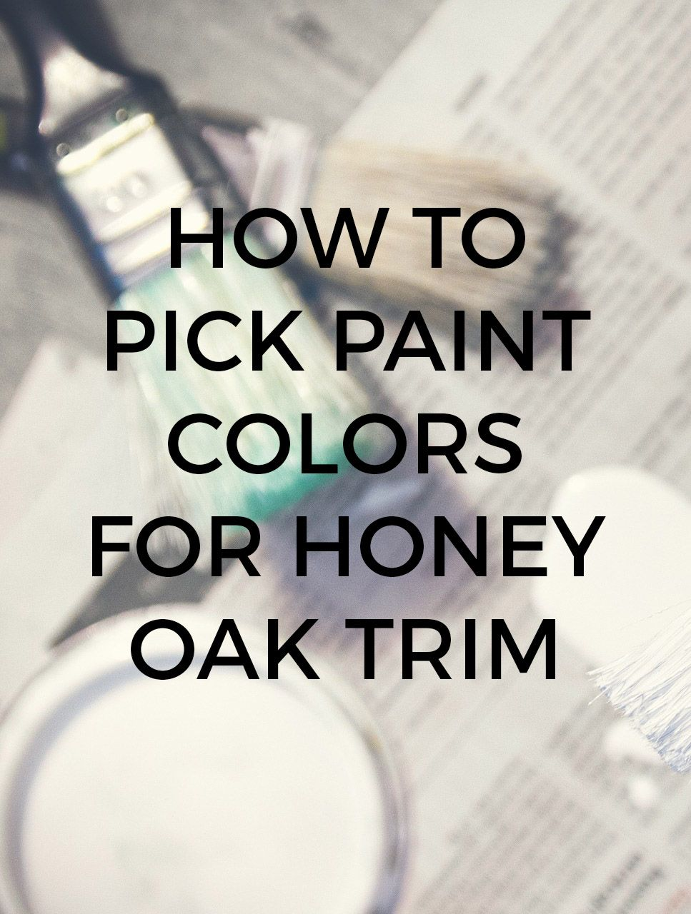 How to Pick the Right Paint Color to Go with Your Honey Oak Trim and Cabinets #honeyoakcabinets