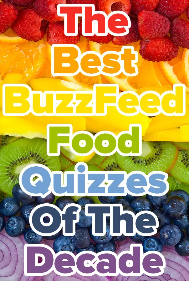Here Are The Most Popular Buzzfeed Food Quizzes Of The Decade Quizzes Food Buzzfeed Food Food