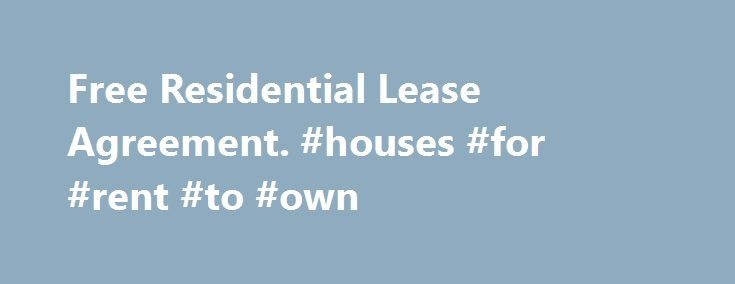 Free Residential Lease Agreement #houses #for #rent #to #own   - residential lease agreement