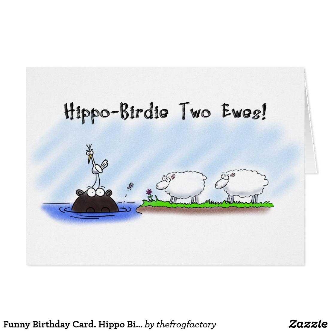 Funny Birthday Card Hippo Birdie Two Ewes Card Funny Birthday