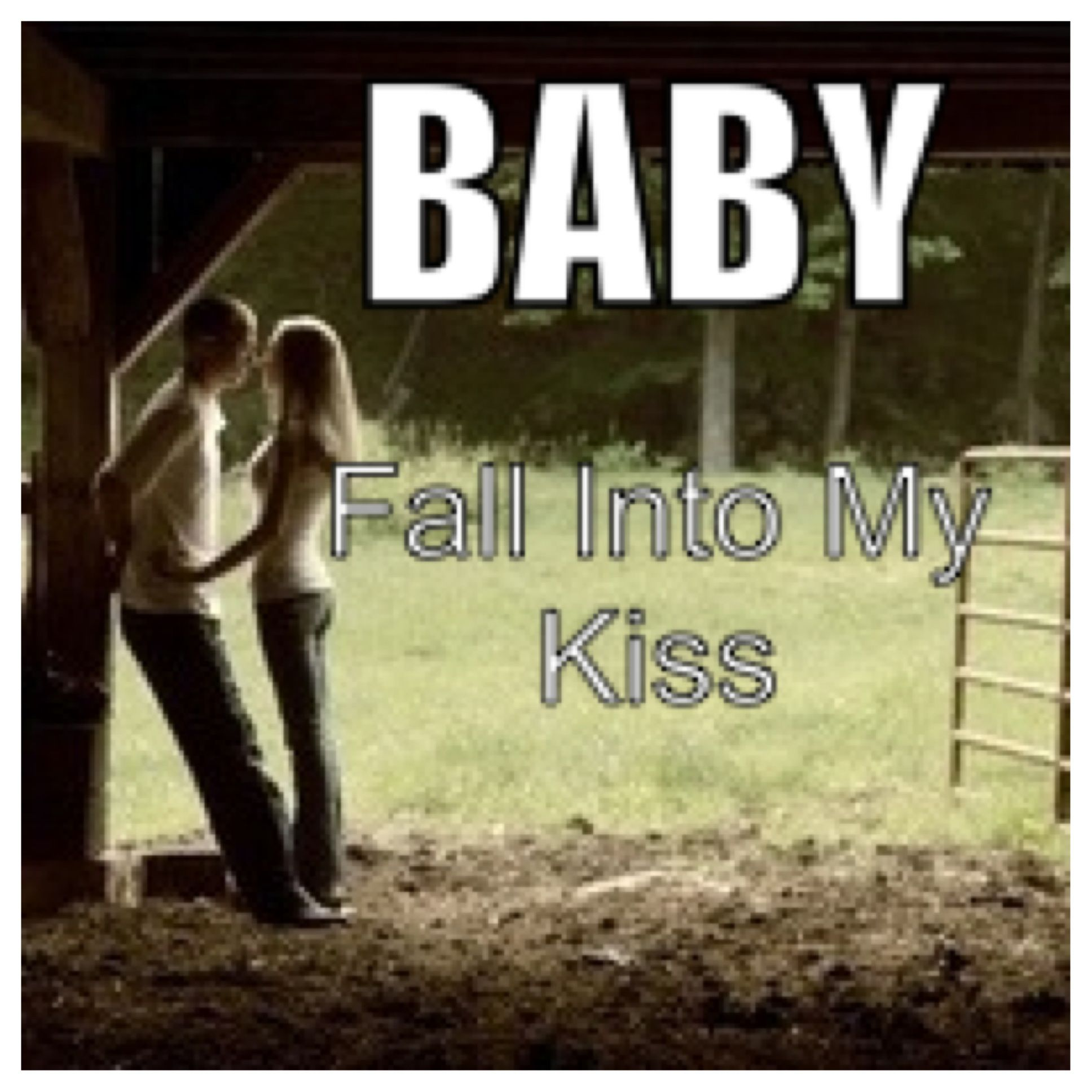 fall into my kiss