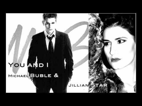 You And I Duet With Michael Buble Jillian Star Bedrosian Wedding PlaylistChristian SongsMichael