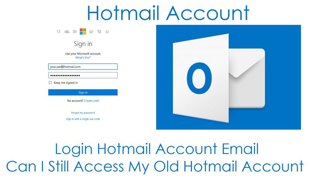 Login Hotmail Account Email Can I Still Access My Old