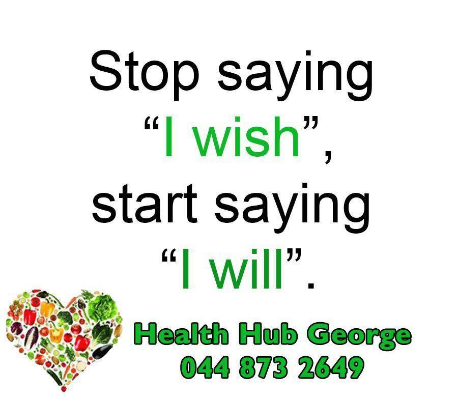 """Stop saying """"I wish"""", start saying """"I will"""". #HealthHub #SundayMotivation"""
