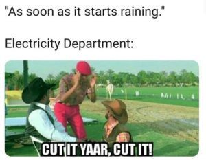 When It Starts Raining, Electricity Board In India be like