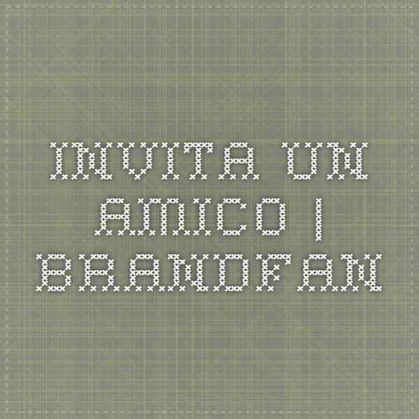Invita Un Amico Brandfan Amico Blog