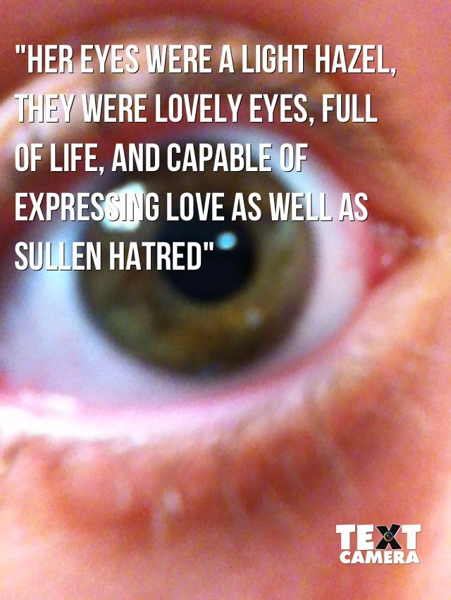 I Love This Quote Because I Have Hazel Eyes Thats My Eye In The