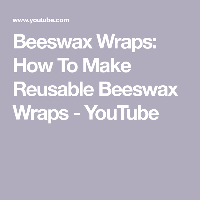 Beeswax Wraps: How To Make Reusable Beeswax Wraps #beeswaxwraps