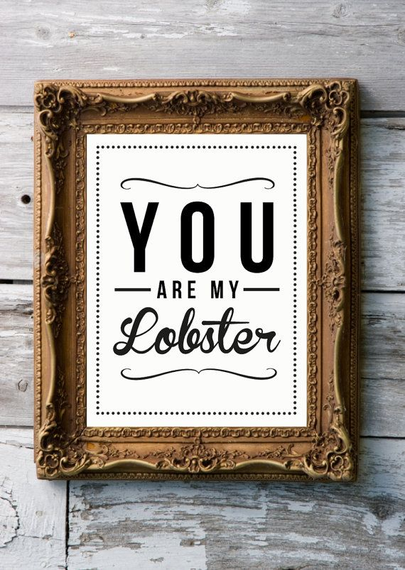 He's my lobster!!