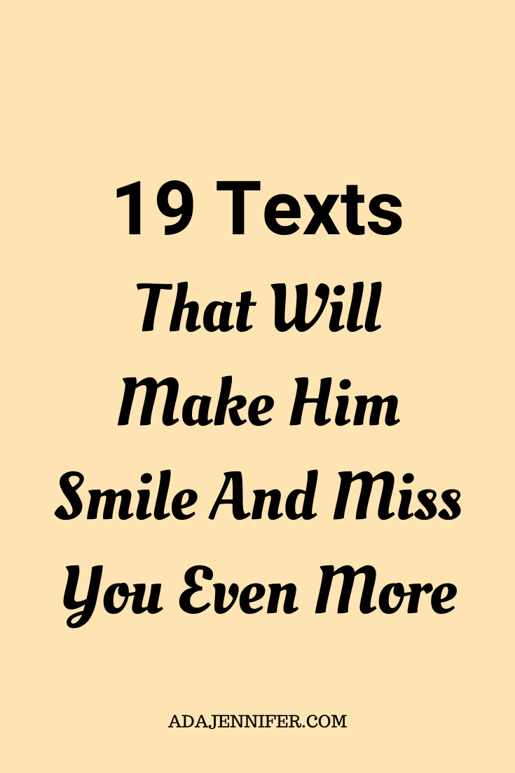 19 Texts That Will Make Him Smile And Miss You Even More