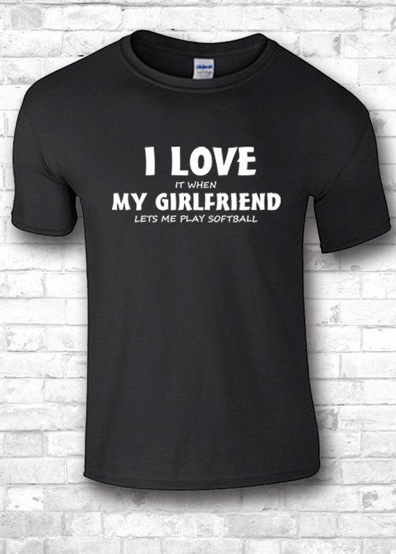 Funny shirts I love my girlfriend it when my by FourSeasonsTshirt