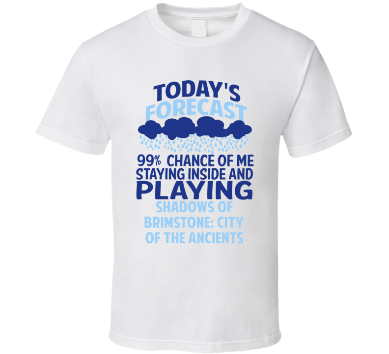 Forecast Playing Shadows of Brimstone City of the Ancients T Shirt