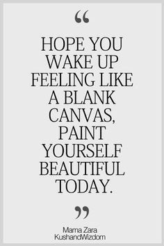 Wake Up Feeling Like A Blank Canvas Inspiration Mondaymotivation