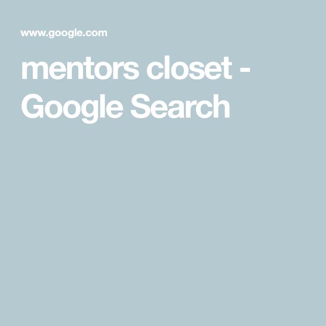 Mentors Closet   Google Search