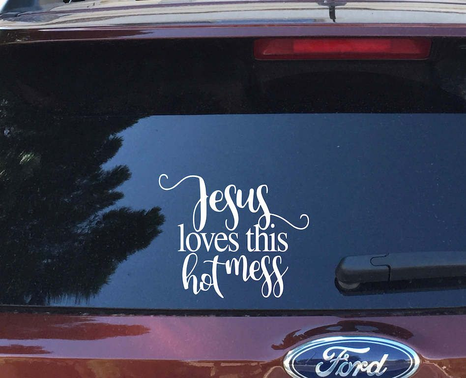 Jesus loves this hot mess iron on decal heat transfer vinyl decal tumbler mug car decal wall decal wall quote canvas print