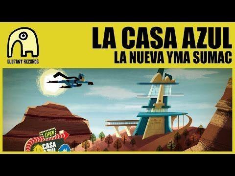 La Casa Azul La Nueva Yma Sumac Official Youtube Yma Sumac Sumac Indie Pop