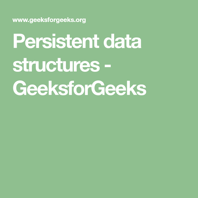 Persistent Data Structures