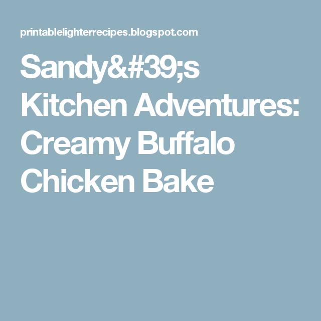 Sandy's Kitchen Adventures: Creamy Buffalo Chicken Bake