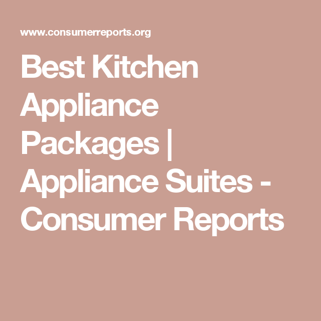 Best Matching Kitchen Appliance Suites Of 2019 Kitchen