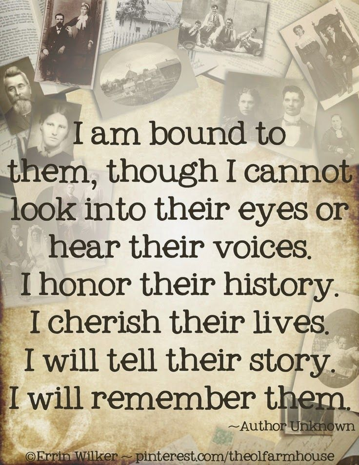 Discover And Share Ancestor Quotes For Scrapbooking Explore Our