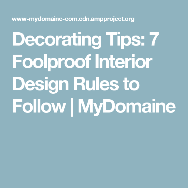 Decorating Tips 7 Foolproof Interior Design Rules to Follow