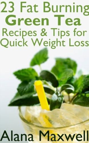 23 Fat Burning Green Tea Recipes & Tips For Quick Weight Loss--Find more stuff: bestmatchatea.info