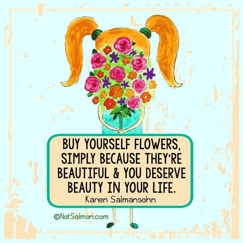 Karen Salmansohn (With images) Flower quotes, Positive
