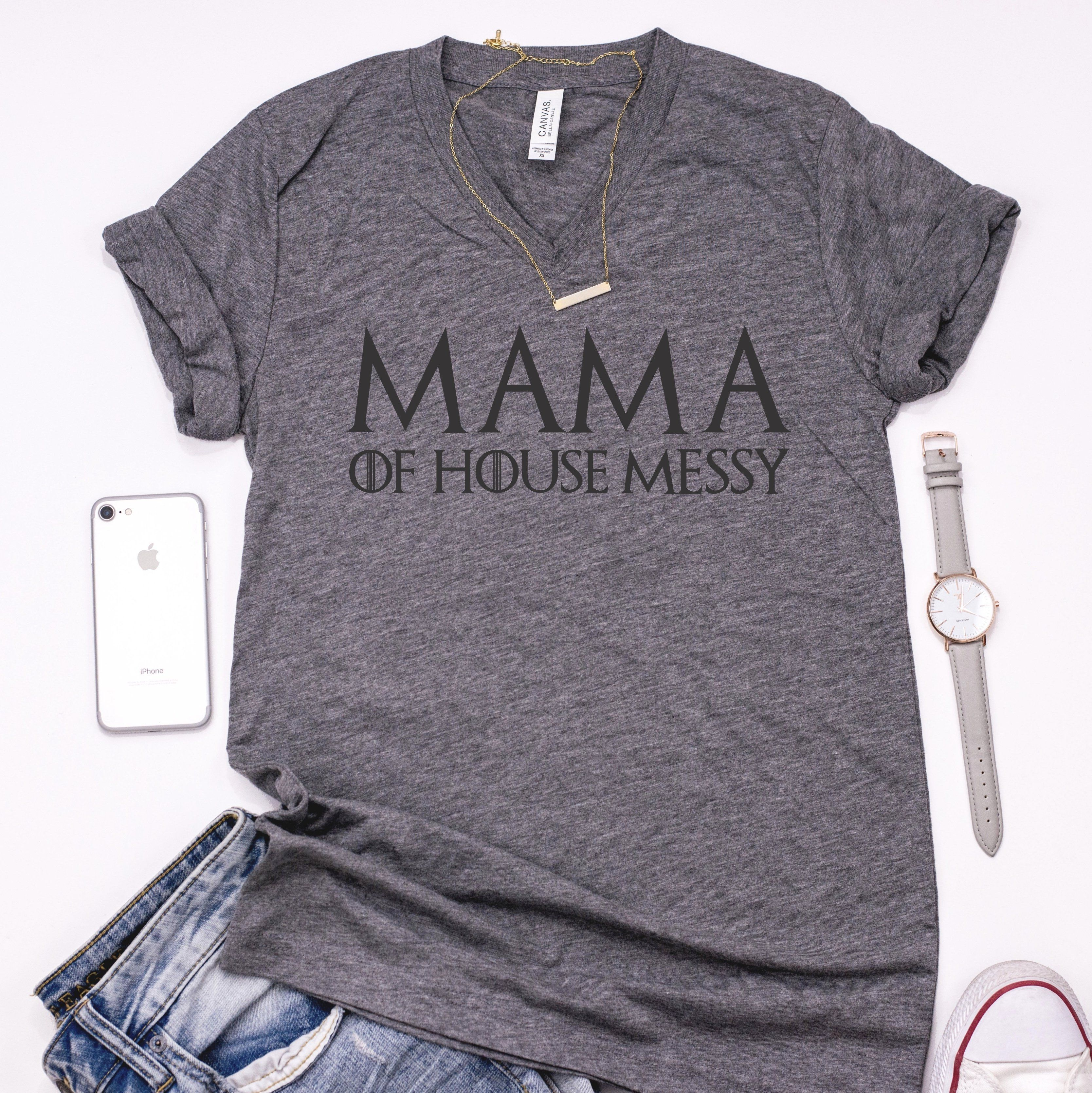 2ff728d49 Mama of House Messy Unisex V-Neck T-Shirt | Game of Thrones Shirt ...