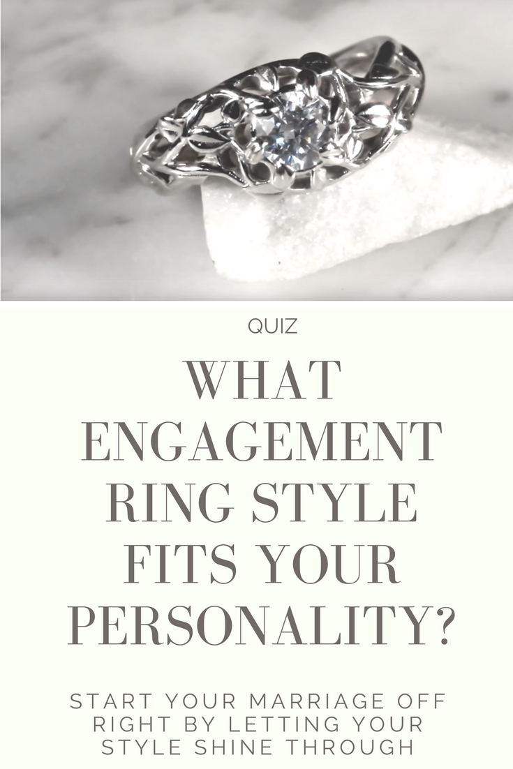 What Style Of Engagement Ring Fits Your Personality Wedding Ring Quiz Engagement Ring Quiz Types Of Wedding Rings